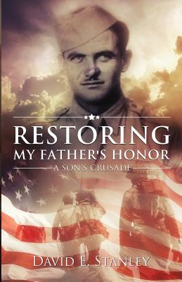 Image for RESTORING MY FATHER'S HONOR A SON'S CRUSADE