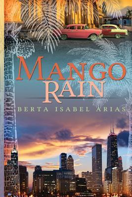 Mango Rain, Arias, Berta Isabel