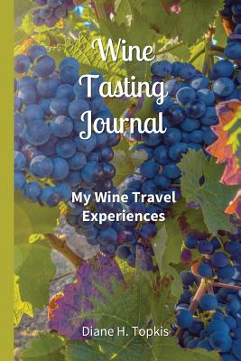 Image for Wine Tasting Journal: My Wine Travel Experiences