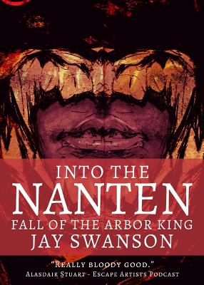 Image for Into the Nanten: Fall of the Arbor King (Journal Two)