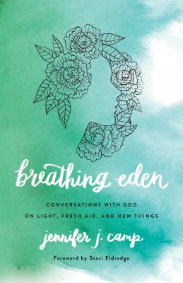Image for Breathing Eden: Conversations With God On Light, Fresh Air, And New Things