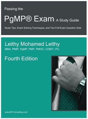 Passing the PgMP� Exam: A Study Guide, Leithy, Leithy Mohamed