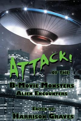 Image for ATTACK! of the B-Movie Monsters: Alien Encounters