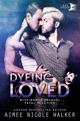 Dyeing to be Loved (Curl Up and Dye Mysteries, #1) (Volume 1), Walker, Aimee Nicole