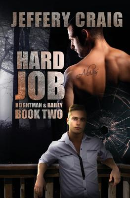 Hard Job: Reightman & Bailey Book Two, Craig, Jeffery