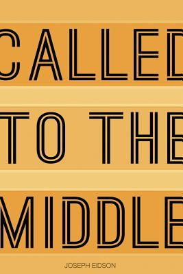 Image for Called to the Middle