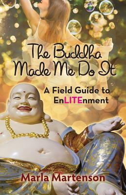 Image for The Buddha Made Me Do it: A Memoir