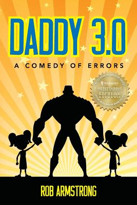 Daddy 3.0: A Comedy of Errors, Armstrong, Rob