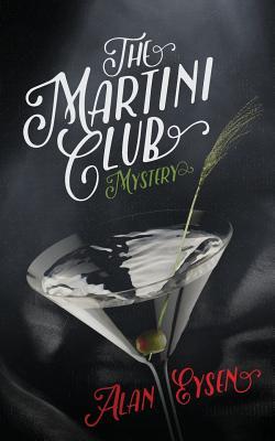 MARTINI CLUB MYSTERY, EYSEN, ALAN