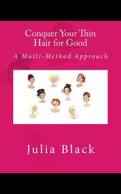 Conquer Your Thin Hair for Good: A Multi-Method Approach, Black, Julia