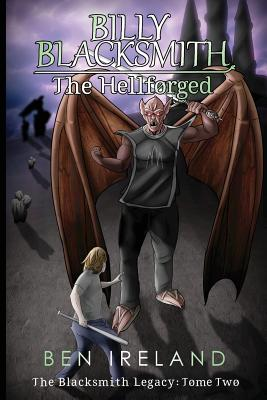 Image for Billy Blacksmith: The Hellforged (The Blacksmith Legacy) (Volume 2)