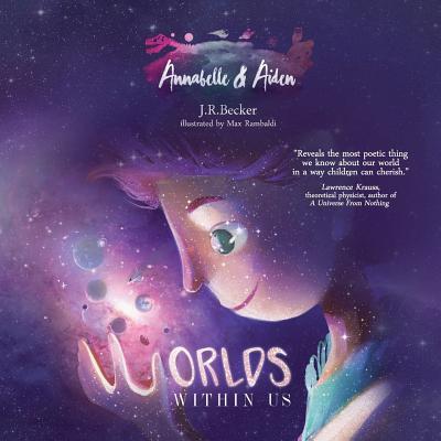 Annabelle & Aiden: Worlds Within Us, Becker, Joseph Raphael