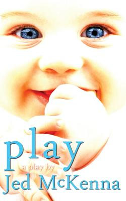 Image for Play: A Play by Jed McKenna (The Dreamstate Trilogy) (Volume 2)