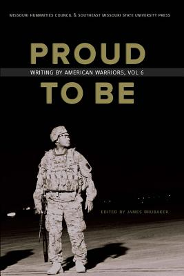 Image for Proud to Be: Writing by American Warriors, Volume 6