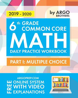 Image for Argo Brothers Math Workbook, Grade 6: Common Core Math Multiple Choice, Daily Math Practice Grade 6