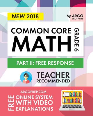 Image for Argo Brothers Math Workbook, Grade 6: Common Core Math Free Response, Daily Math Practice Grade 6