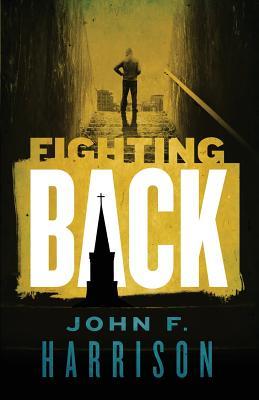 Fighting Back, Harrison, John F.