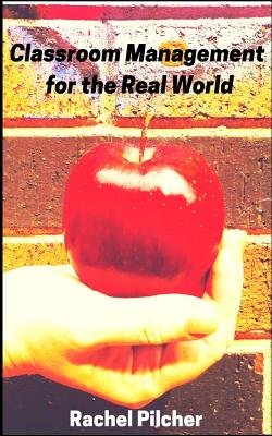 Image for Classroom Management for the Real World: An Informal Guide for the Secondary School Educator