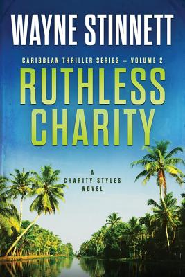 Image for Ruthless Charity: A Charity Styles Novel (Caribbean Thriller Series) (Volume 2)