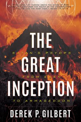 Image for The Great Inception: Satan's Psyops from Eden to Armageddon