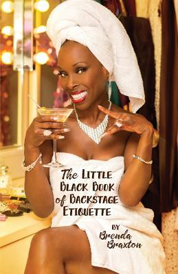 The Little Black Book of Backstage Etiquette, Braxton, Brenda