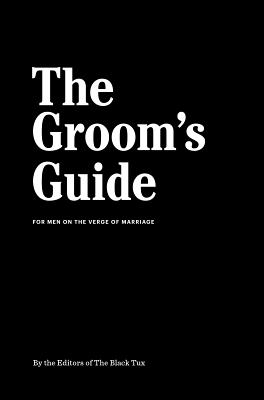 Image for The Groom's Guide: For Men on the Verge of Marriage
