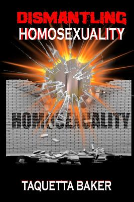 Dismantling Homosexuality, Baker, Taquetta