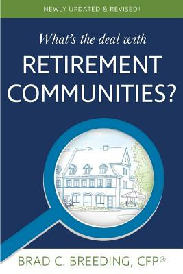 What's the Deal with Retirement Communities?, Breeding, Brad