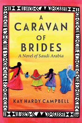 Image for A Caravan of Brides: A Novel of Saudi Arabia