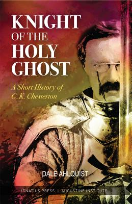 Image for Knight of the Holy Ghost: A Short History of G. K. Chesterton