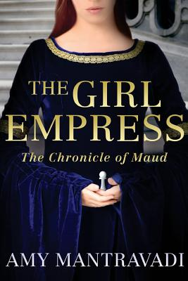 Image for The Girl Empress: The Chronicle of Maud - Volume I (Volume 1)