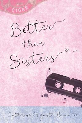 Image for Better Than Sisters