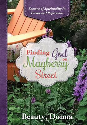 Image for Finding God on Mayberry Street: Seasons of Spirituality in Poems and Reflections