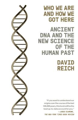 Image for Ancient DNA and the New Science of the Human Past: Who we are and how we got there