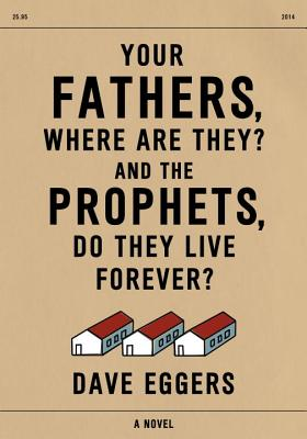 Image for Your Fathers, Where Are They? And the Prophets, Do They Live Forever?