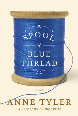 Image for A Spool of Blue Thread: A novel