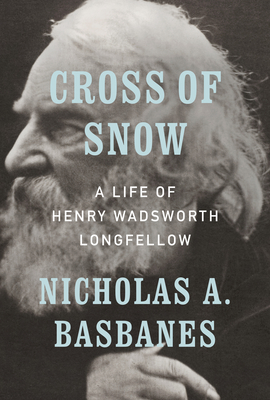 Image for Cross of Snow: A Life of Henry Wadsworth Longfellow