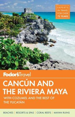 Image for Fodor's Cancun & the Riviera Maya: with Cozumel & the Best of the Yucatan