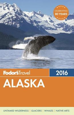 Image for Fodor's Alaska 2016 (Full-color Travel Guide)