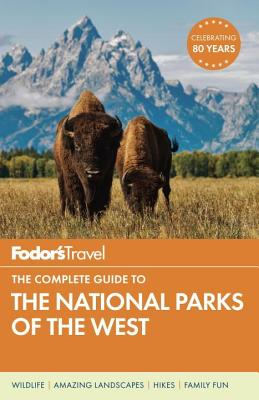 Image for Fodor's The Complete Guide to the National Parks of the West (Full-color Travel