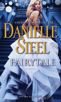 Fairytale: A Novel, Danielle Steel
