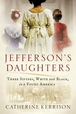 Image for Jefferson's Daughters: Three Sisters, White and Black, in a Young America