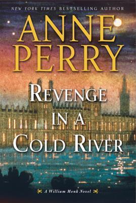 Image for Revenge in a Cold River: A William Monk Novel