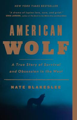 Image for American Wolf: A True Story of Survival and Obsession in the West