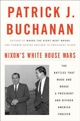 Image for Nixon's White House Wars: The Battles That Made and Broke a President and Divided America Forever