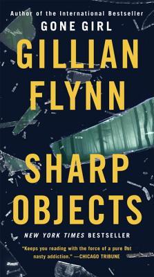 Sharp Objects (Mass Market): A Novel, Gillian Flynn
