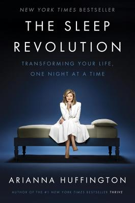 Image for The Sleep Revolution: Transforming Your Life, One Night at a Time