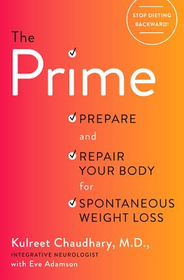 Image for The Prime: Prepare and Repair Your Body for Spontaneous Weight Loss
