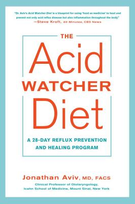 Image for The Acid Watcher Diet: A 28-Day Reflux Prevention and Healing Program