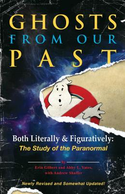 Image for Ghosts from Our Past: Both Literally and Figuratively: The Study of the Paranormal
